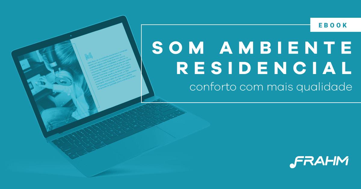 Som ambiente residencial: conforto com mais qualidade